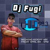 DJ Fugi - HD98.3 Weekend Kickoff Mix - April 8th 2016