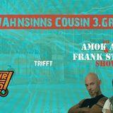 Amokalex & Frank Stoner Show - meets - Kulturstudio - Madness 3rd Cousins