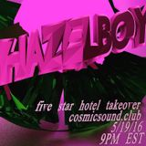 Live on Cosmic Sound #19 -- HAZELBOY TAKEOVER (May 19, 2016)