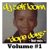 "DOPE DAYS ""LIVE MIX"" Volume #1"