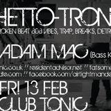 Adam Mac - Live At Ghetto Tronic 13th Feb 2015