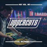 DJ Bazooka - Uppercuts Mix Vol. 80