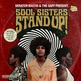 Skratch Bastid & The Gaff - SOUL SISTERS, STAND UP! (100% Female Funk/Soul/R&B/Breaks)