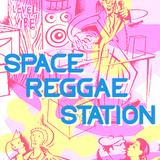 SpaceReggaeStation #02 - New Roots & Dancehall