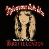 The Highwaywoman Radio Show With Brigitte London (3/20/20)