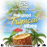 Feel Good Tropical Vibez - April 2019