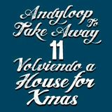 DJ ANDYLOOP TO TAKE AWAY 11: Volviendo a House for Xmas