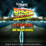#BackToTheFuture // Strictly Hip Hop & RnB: Old School vs New School // Twitter @DJBlighty