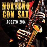 Norteño con Sax Mix Agosto 2014