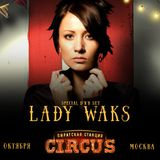 Lady Waks - Live @ Pirate Station Circus MSK (29.10.2016)