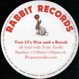 Two 12s, Wax and a Bozak with Tony Troffa 4-1-18 Edition