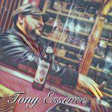 The Tony Essence Show #7