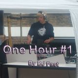 One Hour by DJ Fast #1