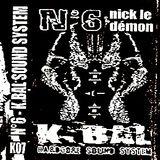 N° 6 – Nick Le Demon  Side B (Kbal Sound System)