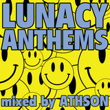 Lunacy Anthems mixed by Athson