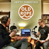 Old Rope: Hefty Tomatoes 17 (20/11/16)