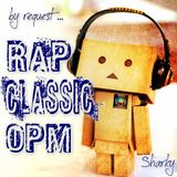 RAP CLASSIC OPM ... by request