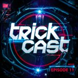 TRICKCAST 011 - Mixed By J-Trick