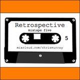 Retrospective mixtape 5