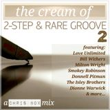 The Cream Of 2-Step & Rare Groove 2 (April 2016)