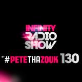 PETE THA ZOUK - INFINITY RADIO SHOW #130
