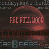 """OLIVETRONIK """" RED FULL MOON """" on MOREBASS monday,september19"""