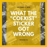 "Episode 74: ""What the ""Coexist"" Sticker Got Wrong"""