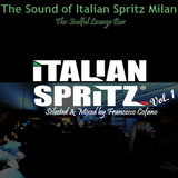 Francesco Cofano - The Sound Of Italian Spritz Milan Vol. 1