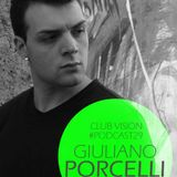 Club Vision#29 - Giuliano Porcelli (Infinity FM - The Slot)