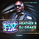 Dj Drake Live On SiriusXm Friday FLY Ride with Heather B (Air Date 5-31-2019)