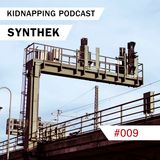 Synthek @ Kidnapping Podcast #009