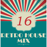 Dance to the House vol.16 - Retro House mix
