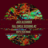 Full Circle Sessions # 2 - Deep & Tech House