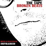 The Tape - Broken beats (mixed by Infrared)