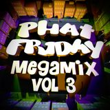 Phat Friday Mega Mix vol.3