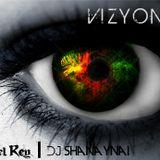 Vizyon #01 - Raj 'El Ray' Sehmi vs. Dj Shanaynai