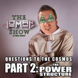 Questions to the Cosmos Part 2 - The Power Structure