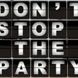 Don ' t Stop The Party