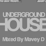 Underground House Jan 2013 - Mixed By Mavey D