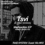 'CLOUD CASTLE RADIO' x 'RAID SYSTEM' Guest Mix #013: Tsvi