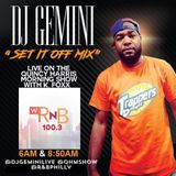 DJ GEMINI (SET IT OFF MIX) LIVE ON THE QUINCY HARRIS MORNING SHOW 100.3 WR&B 6-5-19