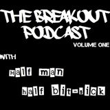 The Breakout Podcast EP1