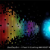 DeeJayOvi - I Feel It Coming - MIXSET #92