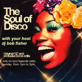 ITS ALL ABOUT THE DISCO WITH YOUR HOST DJ BOB FISHER ONLY ON SOUL LEGENDS RADIO
