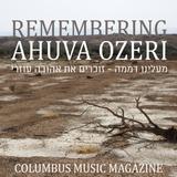 REMEMBERING AHUVA OZERI - COLUMBUS MUSIC MAGAZINE STAFF PICKS