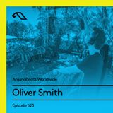 Anjunabeats Worldwide 623 with Oliver Smith