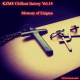 KZMS Chilloutfactory - Vol.14 -Memory of Enigma