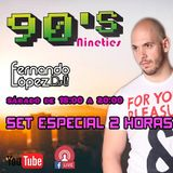 Nineties Live Show - Set Especial 2h Fernando López Dj