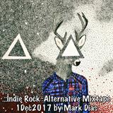 .::Indie Rock~Alternative Mixtape 1Dec2017 by Mark Dias