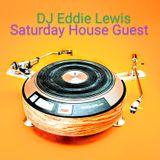 DJ EDDIE LEWIS - SATURDAY HOUSE GUEST